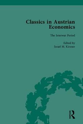Classics in Austrian Economics: A Sampling in the History of a Tradition, Set - Kirzner, Israel M