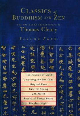 Classics Of Buddhism And Zen Vol 4 - Cleary, Thomas
