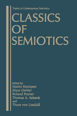 Classics of Semiotics - Krampen, Martin (Editor), and Oehler, Klaus (Editor), and Posner, Roland (Editor)
