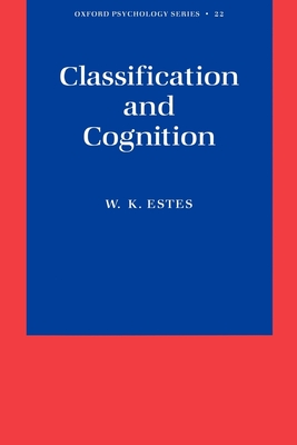 Classification and Cognition - Estes, William K