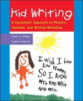 Classroom and Professional Development Resources, Kid Writing: A Systematic Approach to Phonics, Journals, and Writing Workshop - Cardonick, Isabell, and Feldgus, Eileen G.
