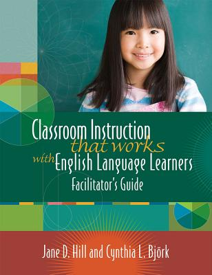Classroom Instruction That Works with English Language Learners - Hill, Jane D, and Miller, Kirsten B