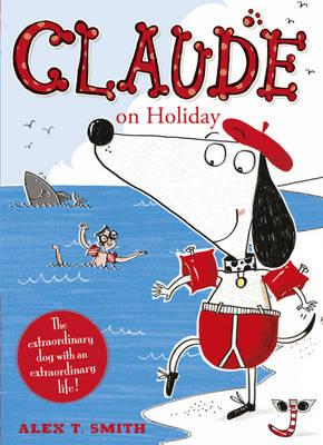 Claude on Holiday - Smith, Alex T.