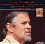 Claudio Monteverdi: Il Ballo Delle Ingrate; Lamento D'Arianna
