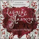 Claudio Monteverdi: Lagrime d'Amante