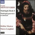 Claudio Monteverdi: Madrigals Book 8; Madrigali guerrieri et amorosi