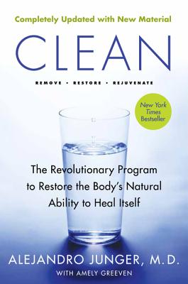 Clean -- Expanded Edition: The Revolutionary Program to Restore the Body's Natural Ability to Heal Itself - Junger, Alejandro