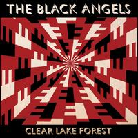 Clear Lake Forest [LP] - The Black Angels