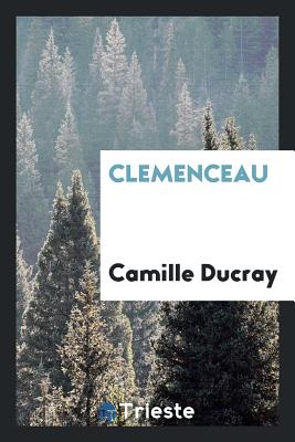 Clemenceau - Ducray, Camille