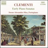 Clementi: Early Piano Sonatas - Susan Alexander-Max (fortepiano)