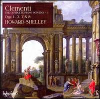 Clementi: The Complete Piano Sonatas, Vol. 1 - Howard Shelley (piano)