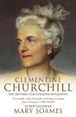 Clementine Churchill - Soames, Mary