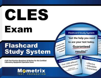 Cles Exam Flashcard Study System: Cles Test Practice Questions & Review for the Certified Laboratory Equipment Specialist Exam - Editor-Cles Exam Secrets