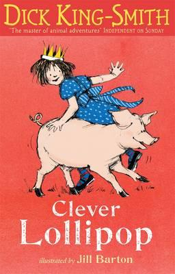 Clever Lollipop - King-Smith, Dick