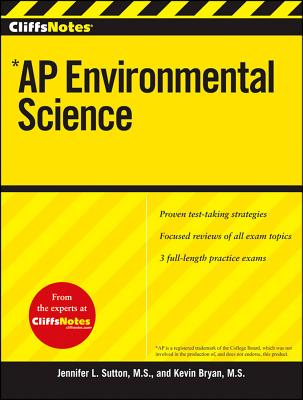 CliffsNotes AP Environmental Science - Bryan, Kevin, and Sutton, Jennifer, and Centorino, James R.
