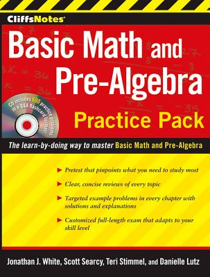 Cliffsnotes Basic Math and Pre-Algebra Practice Pack with CD - Lutz, Danielle, and Stimmel, Teri, and Searcy, Scott