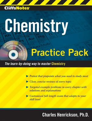 CliffsNotes Chemistry Practice Pack - Henrickson, Charles, Ph.D.