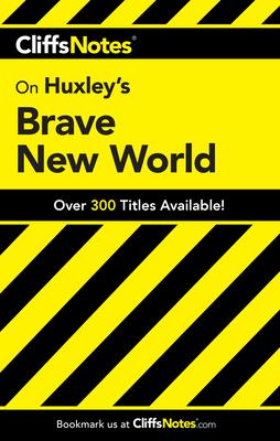 CliffsNotes on Huxley's Brave New World - Higgins