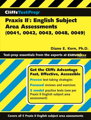 Cliffstestprep Praxis II: English Subject Area Assessments (0041, 0042, 0043, 0048, 0049) - Kern, Diane E