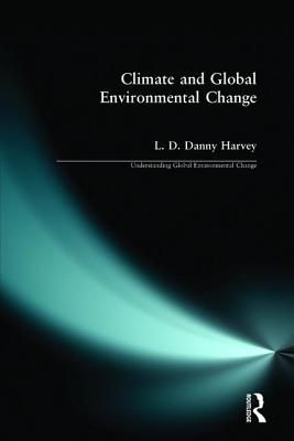 Climate and Global Environmental Change - Harvey, Danny