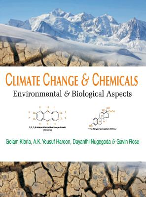 Climate Change and Chemicals: Environmental and Biological Aspects - Kibria, Golam