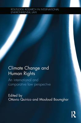 Climate Change and Human Rights: An International and Comparative Law Perspective - Quirico, Ottavio (Editor), and Boumghar, Moulouda (Editor)