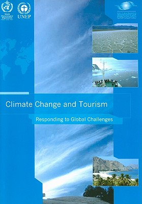 Climate Change and Tourism: Responding to Global Challenges - World Tourism Organization (Creator)