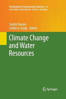 Climate Change and Water Resources - Younos, Tamim (Editor)