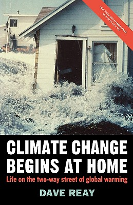 Climate Change Begins at Home: Life on the Two-Way Street of Global Warming - Reay, D
