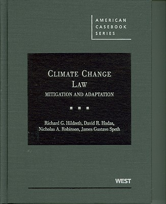 Climate Change Law: Mitigation and Adaptation - Hodas, David, and Hildreth, Richard G, and Robinson, Nicholas A