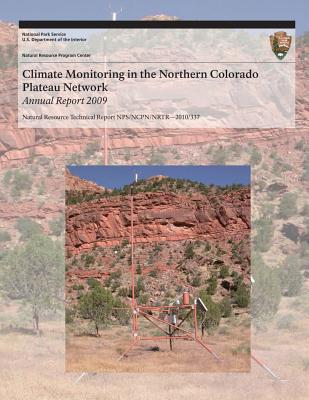 Climate Monitoring in the Northern Colorado Plateau Network: Annual Report 2009 - National Park Service