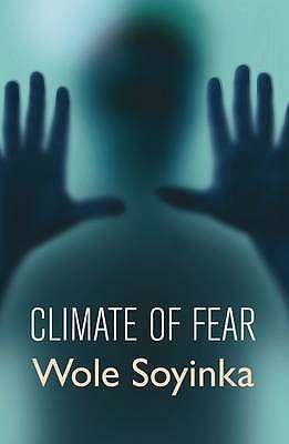 Climate of Fear 2004: The BBC Reith Lectures - Soyinka, Wole