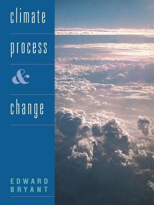 Climate Process and Change - Bryant, Edward, and Edward, Bryant
