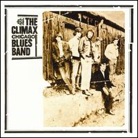 Climax Chicago Blues Band [Remastered] - The Climax Chicago Blues Band