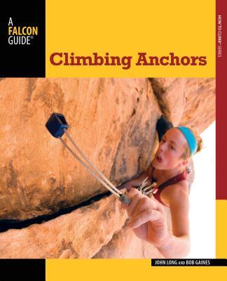 Climbing Anchors - Long, John, and Gaines, Bob