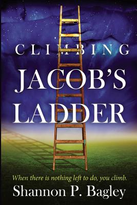Climbing Jacob's Ladder - Bagley, Shannon P