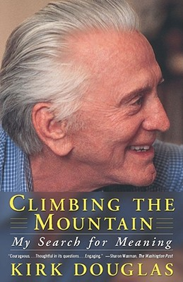 Climbing the Mountain: My Search for Meaning - Douglas, Kirk