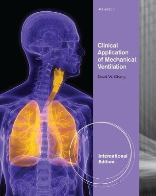 Clinical Application of Mechanical Ventilation - Chang, David W.