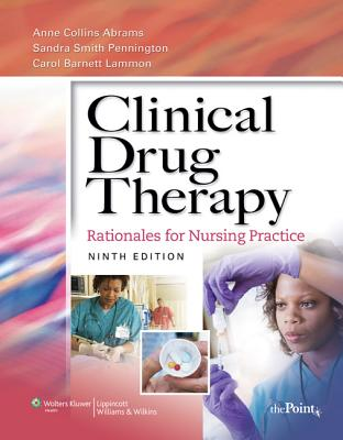 Clinical Drug Therapy: Rationales for Nursing Practice - Abrams, Anne Collins