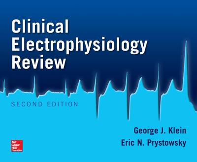 Clinical Electrophysiology Review - Klein, George J, and Prystowsky, Eric N, MD
