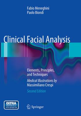 Clinical Facial Analysis: Elements, Principles, and Techniques - Meneghini, Fabio