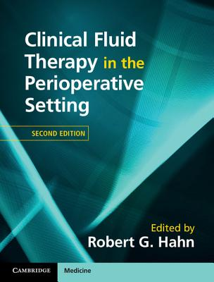 Clinical Fluid Therapy in the Perioperative Setting - Hahn, Robert G. (Editor)