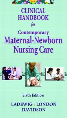 Clinical Handbook for Contemporary Maternal -Newborn Nursing - Ladewig, Patricia A Weiland, and London, Marcia L, and Davidson, Michele R, PhD, RN