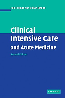 Clinical Intensive Care and Acute Medicine - Hillman, Ken, and Bishop, Gillian