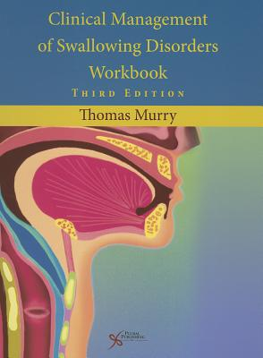 Clinical Management of Swallowing Disorders Workbook - Murry, Thomas