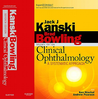 Clinical Ophthalmology: A Systematic Approach - Kanski, Jack J, and Bowling, Brad