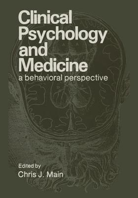 Clinical Psychology and Medicine: A Behavioral Perspective - Main, Chris (Editor)