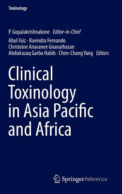 Clinical Toxinology in Asia Pacific and Africa - Gopalakrishnakone, P. (Editor), and Faiz, M. A. (Editor), and Gnanathasan, Christeine Ariaranee (Editor)