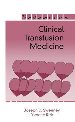 Clinical Transfusion Medicine - Sweeney, Joseph D.
