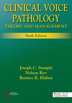 Clinical Voice Pathology: Theory and Management - Stemple, Joseph C., and Roy, Nelson, and Klaben, Bernice K.